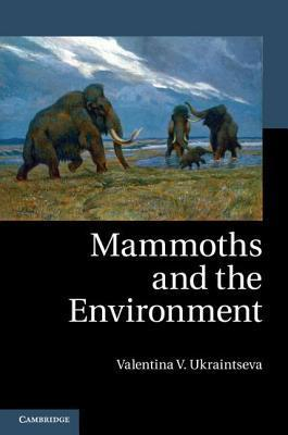 Mammoths and the Environment Valentina V. Ukraintseva