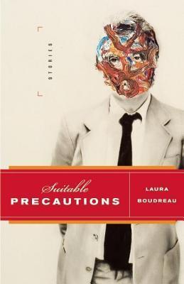 Suitable Precautions Laura Boudreau
