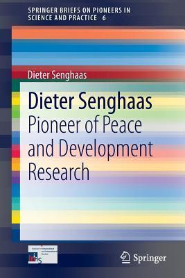 Dieter Senghaas: Pioneer of Peace and Development Research Dieter Senghaas