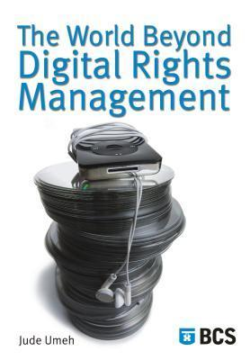 The World Beyond Digital Rights Management Jude Umeh