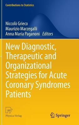 New Diagnostic, Therapeutic and Organizational Strategies for Acute Coronary Syndromes Patients Niccol Grieco