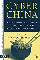 Cyber China: Reshaping National Identities in the Age of Information. Series in International Relations and Political Economy.  by  Francoise Mengin