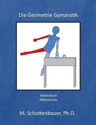 Die Geometrie Gymnastik: Arbeitsbuch M. Schottenbauer