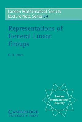 Representations of General Linear Groups G.D. James