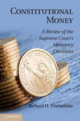 Constitutional Money Richard H. Timberlake Jr.