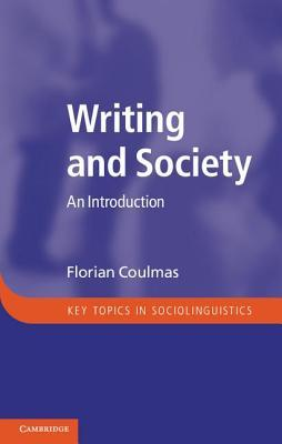 Writing and Society  by  Florian Coulmas