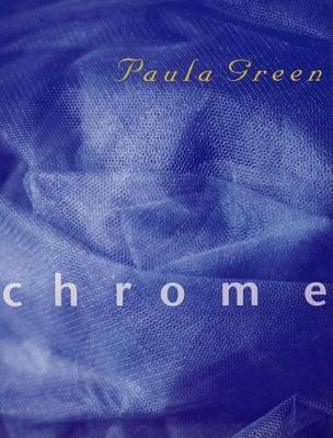 Chrome: Poems Paula Green by Paula Green