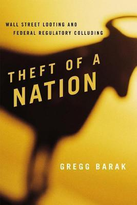 Theft of a Nation  by  Gregg Barak
