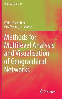 Methods for Multilevel Analysis and Visualisation of Geographical Networks C Rozenblat
