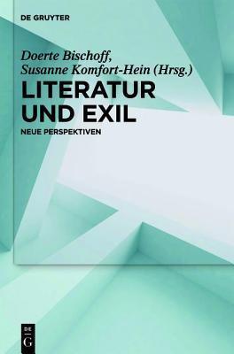 Literatur Und Exil: Neue Perspektiven  by  Doerte Bischoff
