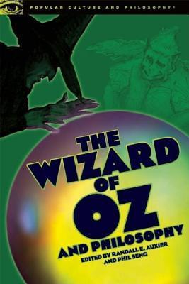 Wizard of Oz and Philosophy: Wicked Wisdom of the West Randall Auxier