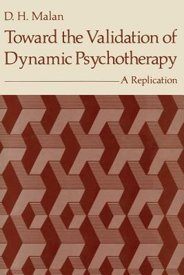 Toward the Validation of Dynamic Psychotherapy: A Replication D.H. Malan