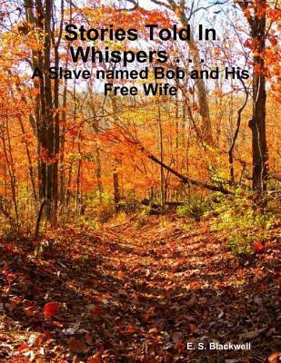 Stories Told in Whispers  by  E.S. Blackwell