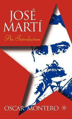 Jose Marta: An Introduction: An Introduction  by  Oscar Montero