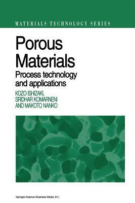 Porous Materials: Process Technology and Applications Kozo Ishizaki