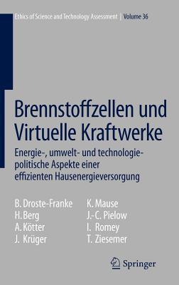 Brennstoffzellen Und Virtuelle Kraftwerke: Energie-, Umwelt- Und Technologiepolitische Aspekte Einer Effizienten Hausenergieversorgung Bert Droste-Franke