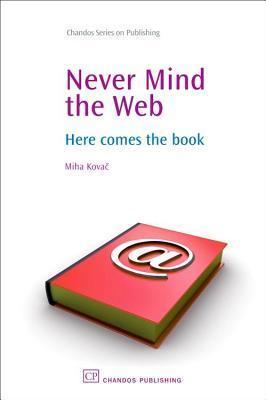 Never Mind the Web  by  Miha Kovač