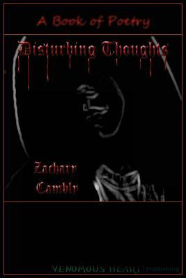 Disturbing Thoughts  by  Zachary Cambly