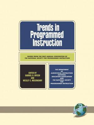 Trends in Programmed Instruction: Papers from the First Annual Convention of the National Society for Programmed Instruction  by  Gabriel Ofiesh