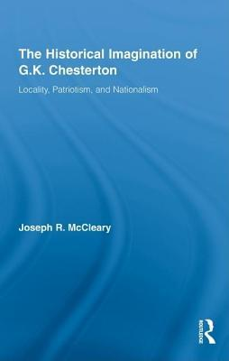 Historical Imagination of G.K. Chesterton, The. Studies in Major Literary Authors. Joseph R McCleary