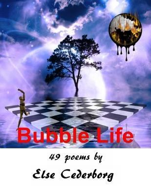 Bubble Life  by  Else Cederborg