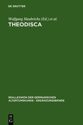 Theodisca: Beitrage Zur Althochdeutschen Und Altniederdeutschen Sprache Und Literatur in Der Kultur Des Fruhen Mittelalters. Eine Internationale Facht Wolfgang Haubrichs