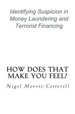How Does That Make You Feel?: Identifying Suspicion in Money Laundering and Terrorist Financing  by  Nigel Morris-Cotterill