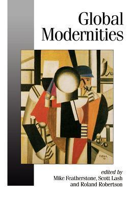 Global Modernities Mike Featherstone