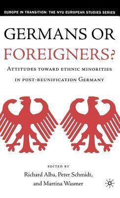 Germans or Foreigners?: Attitudes Toward Ethnic Minorities in Post-Reunification Germany  by  Richard D. Alba