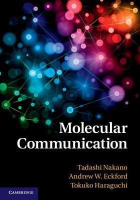 Molecular Communication  by  Tadashi Nakano