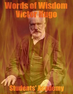 Words of Wisdom: Victor Hugo Students Academy
