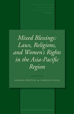 Mixed Blessings: Laws, Religions, and Womens Rights in the Asia-Pacific Region  by  Amanda Whiting