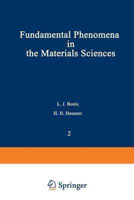 Fundamental Phenomena in the Materials Sciences: Volume 2: Surface Phenomena  by  L.J. Bonis