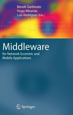 Middleware for Network Eccentric and Mobile Applications Benoît Garbinato