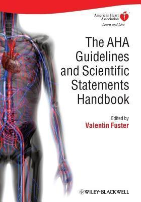The AHA Guidelines and Scientific Statements Handbook  by  Valentín Fuster