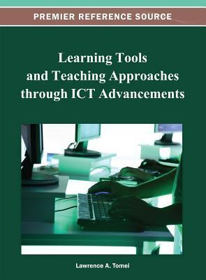 Learning Tools and Teaching Approaches Through Ict Advancements Lawrence A. Tomei