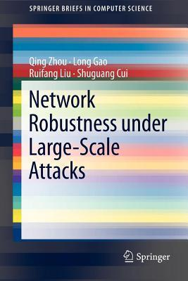 Network Robustness Under Large-Scale Attacks  by  Qing Zhou