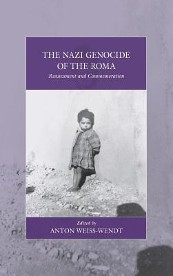 The Nazi Genocide of the Roma  by  Anton Weiss-Wendt