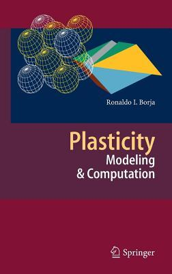 Plasticity: Modeling & Computation Ronaldo I Borja