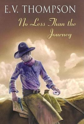 No Less Than the Journey  by  E.V. Thompson