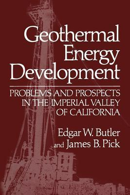 Geothermal Energy Development: Problems and Prospects in the Imperial Valley of California  by  Edgar W. Butler