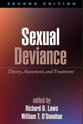 Sexual Deviance, Second Edition: Theory, Assessment, and Treatment  by  Cathy A Malchiodi