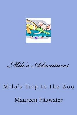 Milos Trip to the Zoo Maureen Fitzwater
