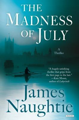The Madness of July: A Thriller  by  James Naughtie