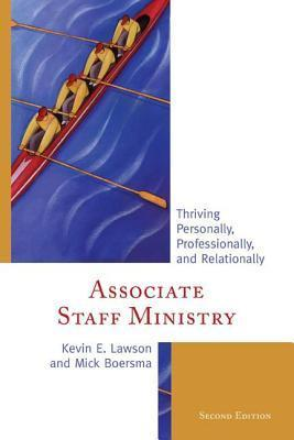 Associate Staff Ministry: Thriving Personally, Professionally, and Relationally Kevin E Lawson