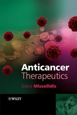 Anticancer Therapeutics  by  Sotiris Missailidis