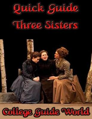 Quick Guide: Three Sisters  by  College Guide World