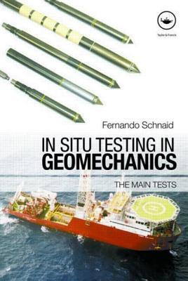 In Situ Testing in Geomechanics: The Main Tests Fernando Schnaid
