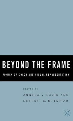 Beyond the Frame: Women of Color and Visual Representation  by  Angela Y. Davis