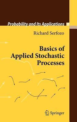 Basics of Applied Stochastic Processes. Probability and Its Applications. Richard Serfozo